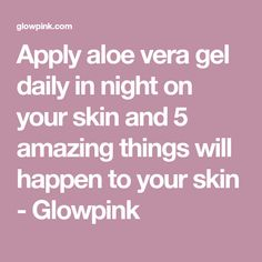 Apply aloe vera gel daily in night on your skin and 5 amazing things will happen to your skin - Glowpink Aloe Vera Hair Growth, Aloe Vera Skin Care, Aloe Vera Face Mask, Aloe Vera For Hair, Aloe Vera Gel, Drug Store Face Moisturizer, Moisturizer For Oily Skin, Natural Moisturizer, Aleo Vera