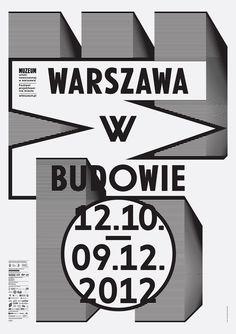 Warsaw under construction, posterdesignedby Ludovic Balland (2011) –Type OnlyUnit Editions