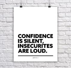 Confidence is silent - Short Quotes Print Poster For Wall Decor