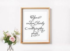 Calligraphy Quote, Your Custom Lovely Calligraphy Quote, Any Size, Printable Custom Quote, Romantic, Floral Design, Love, Calligraphy Print