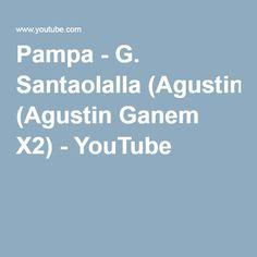 Pampa - G. Santaolalla (Agustin Ganem X2) - YouTube