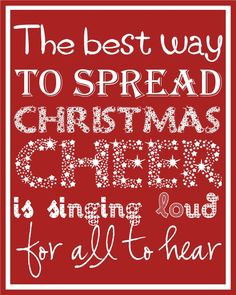 Christmas Printable: The best way to spread Christmas cheer is singing loud for all to hear. ~ Buddy the Elf Primitive Christmas, Noel Christmas, Merry Little Christmas, Christmas Quotes, Winter Christmas, Christmas Crafts, Christmas Ideas, Office Christmas, Christmas Music