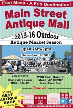 Outdoor Antique Market - December 19, 2015- Main Street Antique Mall, 7260 E Main St, Mesa, AZ 85207 - Sale runs 7a.m. to 2p.m. - Store opens at 8a.m. - 5:30p.m. for this event.