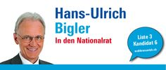 """""""Engagiert für Fortschritt und Selbstbestimmung"""" http://hansulrichbigler.wahlenzuerich.ch"""