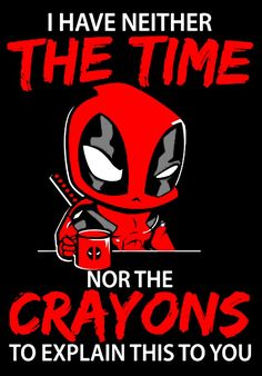 I Have Neither The Time Nother Crayons To Explain This To You Deadpool Hoodie Deadpool Quotes, Deadpool Funny, Marvel Funny, Marvel Memes, Deadpool Art, Deadpool Hoodie, Deadpool Pikachu, Deadpool Love, Marvel Dc