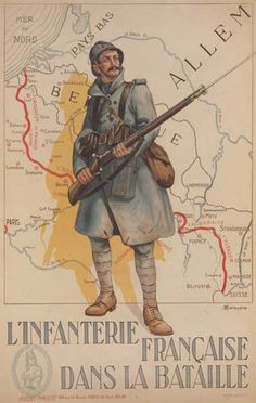 French Infantry In Battle - A French propaganda poster from the First World War. Ww1 Propaganda Posters, Political Posters, Wilhelm Ii, Kaiser Wilhelm, World War One, First World, Military History, Military Art, Posters Vintage