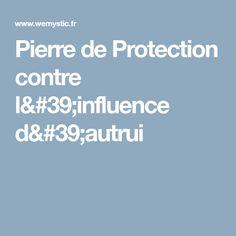 Pierre de Protection contre l'influence d'autrui