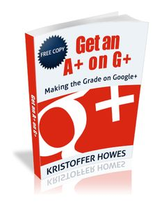 Get an A+ on G+: Helping You Make the Grade on G+ by Kristoffer Howes; this book is actually a G+ post. It's all right there!