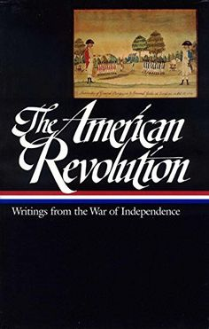 The American Revolution: Writings from the War of Independence (Library of America) by John H. Rhodehamel http://www.amazon.com/dp/1883011914/ref=cm_sw_r_pi_dp_neE-vb0YJP0G4