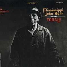 Mississippi John Hurt - Today! on 180g Import Vinyl LP