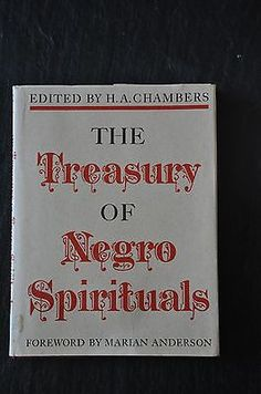 The Treasury of Negro Spirituals H. A. Chambers. Hardcover with dust-jacket. Clean throughout with no writing or highlighting in the text. Ex school library with slight sticker remainder on spine (pic