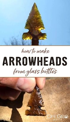 How to make arrowheads from glass bottles