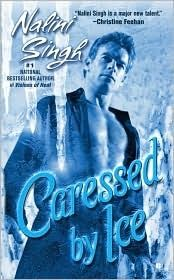 Caressed By Ice (Psy-Changeling, #3) My fav of Nalini Singh's excellent paranormal romance series.
