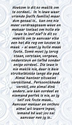 Afrikaans Quotes, Quotes And Notes, Wisdom Quotes, Captions, Lisa, Organization, Flower, Gallery, Getting Organized