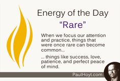 Some things are rare to everyone, but what is rare to others may be common for you. Here's wishing that phenomenal success, perfect peace of mind, magnificent love, and joyous optimism are a part of your life every day!
