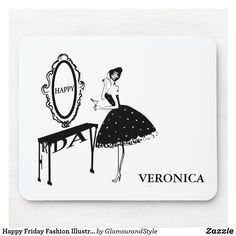Happy Friday Fashion Illustraton Mouse Pad Fashion Illustration Vintage, New Employee, Happy Words, Custom Mouse Pads, Corner Designs, Marketing Materials, Happy Friday, Creative Business, Create Your Own