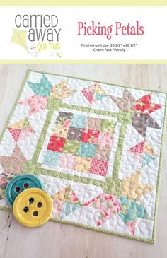 Quilt Patterns by Carried Away Quilting: Sweetly Scalloped, Ribbon Play, Crossing Petals, Picking Petals, Mini Story Stars, Pinwheels over Patchwork