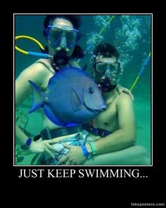 Just Keep Swimming... - Demotivational Poster