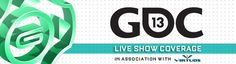 Gamasutra Live Show Coverage of GDC13