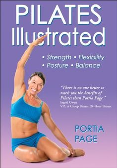 Pilates Illustrated - - Pilates Illustrated is your guide to lengthening and strengthening muscles while improving posture, flexibility, and balance. Renowned instructor Portia Page sh Group Fitness, Health Fitness, Fitness Abs, Pilates Benefits, Pilates At Home, Pilates Equipment, Pilates Clothes, Leg Training, Perfect Posture