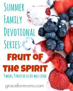 Summer Family Devotional Series Fruit of the Spirit