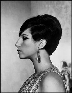 Barbara Streisand  I love her hair style. Such a liberating cut - 1960's to today looks modern.