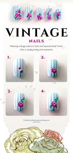 Vintage Roses Tutorial ~ apply 2 coats of a vintage color polish (icy blue, dusty pink, lemon yellow or mint green). With acrylic paint or liner pen draw straight lines on nail. (Not happy with your design? Simply wipe it off with a cotton ball dipped in water.) ~ use dotting tool to apply 2 dots of pink or red and a dot of white in the middle and quickly swirl together to make roses ~ dip the dotting tool into white then green polishes and paint leaves on roses ~ topcoat ~ by MyCosmeticBag