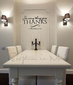 In Every Thing Give Thanks Dining Room or Kitchen Vinyl Decal Christian wall decal, Bible verse quote, Thanksgiving quote decor