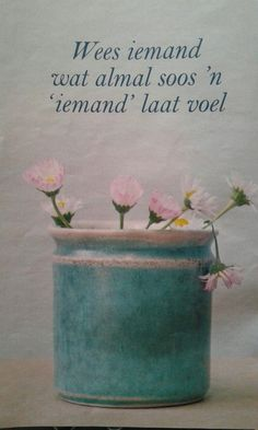 Wees iemand wat almal soos 'n iemand laat voel All Quotes, Bible Quotes, Afrikaanse Quotes, Secretary's Day, Bible Truth, Faith In Love, Word Pictures, Happy Relationships, Printable Quotes