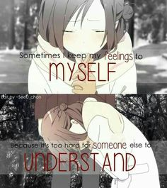 Sometimes I keep my feelings to myself because it's too hard for someone else to understand, sad, text, Anime girl, crying; Anime  Please tell me the name of this Anime and/or character if you know