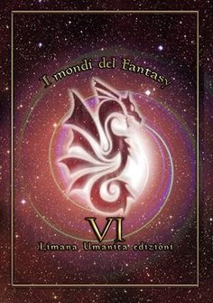 I mondi del fantasy VI, antologia di Limana Umanita Edizioni, contiene 18 racconti fantastici di scrittori italiani, tra cui Parasomnia Berlin, racconto horror di Alessio Del Debbio.