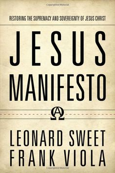 Jesus Manifesto by Leonard Sweet and Frank Viola - Have this on my kindle and really enjoying it.