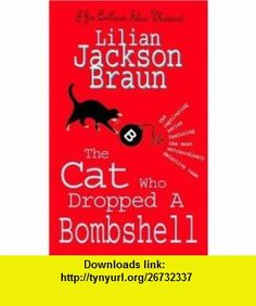 The Cat Who Dropped a Bombshell (9780755326006) Lilian Jackson Braun , ISBN-10: 0755326008  , ISBN-13: 978-0755326006 ,  , tutorials , pdf , ebook , torrent , downloads , rapidshare , filesonic , hotfile , megaupload , fileserve