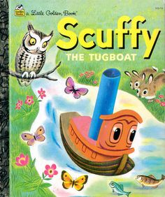 Little Golden Books - everyone had them didn't they? Scuffy was my fav when I was four