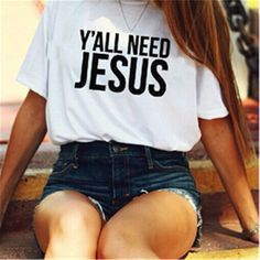 Y'all Need Jesus Shirt|||| please buy me this