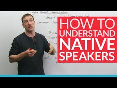 Learn English: How to understand native speakers - (More info on: http://LIFEWAYSVILLAGE.COM/how-to/learn-english-how-to-understand-native-speakers/)