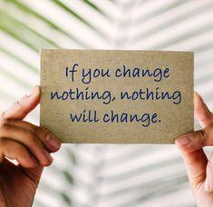 Když nic nezměníš, nic se nezmění.  #angličtina #motivace #moudro
