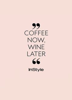 InStyles Quote of the Day: Unsere Lieblingssprüche für jede Situation Mehr Quotes findest du hier. Inspirational Coffee Quotes, Motivational Quotes, Funny Quotes, Cute Coffee Quotes, Wine Quotes, Words Quotes, Sayings, Coffee Jokes, Cheer Quotes