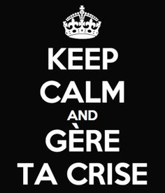 Keep Calm et gère ta crise #cm #badbuzz