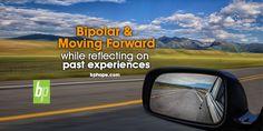 Bipolar & Moving Forward