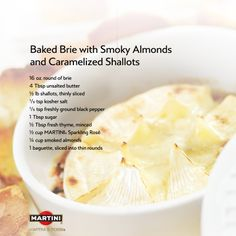 PREP: Preheat oven to 350°F. Trim top rind off brie & place in an 8-in. round baking dish. Sprinkle brie w/ brown sugar & bake until sugar melts (20 min.). COOK: Melt butter in sauté pan over med. heat. Add shallots, salt & pepper. Sauté until tender. Stir in thyme & sugar. Reduce heat until golden brown (20 min.). Add MARTINI Sparkling Rosé & let simmer until evaporated. Allow shallots to cool, then spread over brie. Oven bake for 5 min. SERVE: Top w/ chopped almonds. Serve w/ sliced…