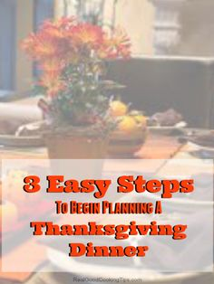 3 Easy Steps To Planning a Traditional #Thanksgiving Dinner Menu | RealGoodCookingTips.com |  http://www.realgoodcookingtips.com/3-easy-steps-to-begin-planning-a-traditional-thanksgiving-dinner-menu.html