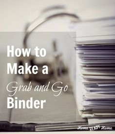Printable Checklist for your Grab and Go Binder -- Do you have a Family Emergency Binder at home? Do you always mean to put one together but just haven't had time? Here's a resource to find an emergency binder just for you that you can put together quickly - includes fabulous ready-made binders and free downloads.