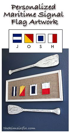 Use maritime signal flags to spell out a name or initials and end up with personalized nautical artwork.