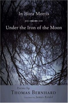 Under the Iron of the Moon by Thomas Bernhard
