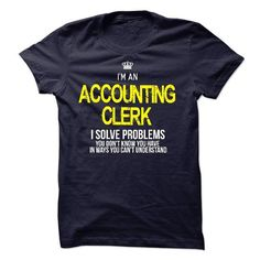 i am an ACCOUNTING CLERK T Shirts, Hoodies. Check price ==► https://www.sunfrog.com/LifeStyle/i-am-an-ACCOUNTING-CLERK-22561478-Guys.html?41382