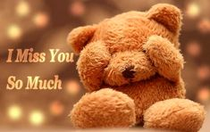 """Sad Love Quotes About love Sayings I Miss You So Much love Quotes about sad life messages """" I miss you so MUCH. Miss U My Love, Missing You So Much, Sad Love, I Miss You, Cute Love, Teddy Bear Images, Teddy Bear Pictures, Huge Teddy Bears, Miss You Images"""