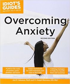 Idiot's Guides: Overcoming Anxiety / Joni E. JOHNSTON & O. Joseph BIENVENU - Millions of people suffer from various types of anxiety-related disorders, including social phobias, panic disorder, agoraphobia, OCD, PTSD, and others. Idiot's Guides: Overcoming Anxiety, Second Edition, offers worksheets for self-evaluation, calming strategies and relaxation techniques, practical steps to take control of anxiety.