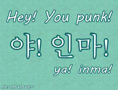 Ya Inma! - Hey you punk!