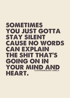 sometimes its nice to not say anything at all.